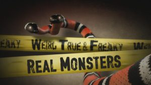 WEIRD, TRUE, AND FREAKY: REAL MONSTERS